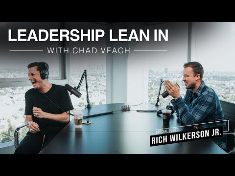 Leadership Lean In with Chad Veach  Ep. 02: Rich Wilkerson Jr.