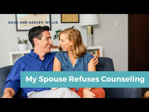 My Spouse Refuses Counseling  Dave and Ashley Willis