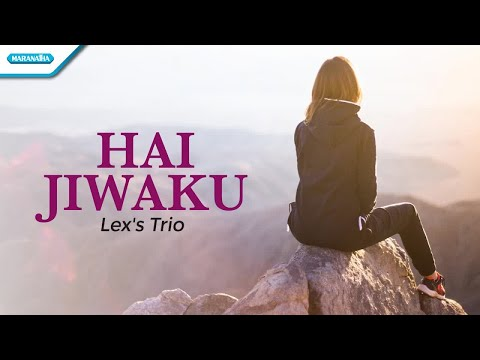 Hai Jiwaku - Lex's Trio (with lyric)
