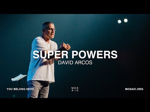 Super Powers  David Arcos - Mosaic