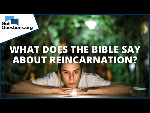 What does the Bible say about reincarnation?  GotQuestions.org