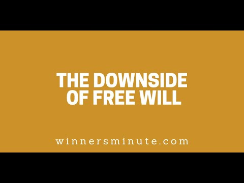 The Downside of Free Will // The Winner's Minute With Mac Hammond