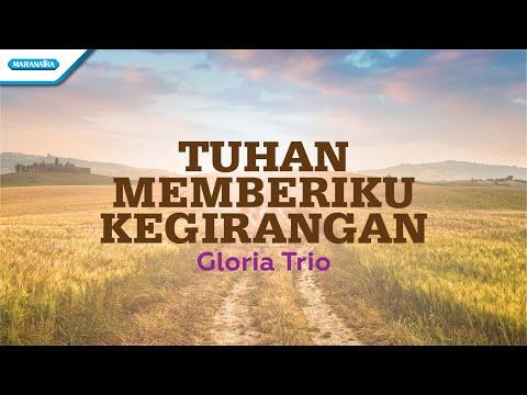 Tuhan Memberiku Kegirangan - Gloria Trio (with lyric)