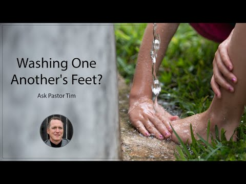 Washing One Another's Feet? - Ask Pastor Tim
