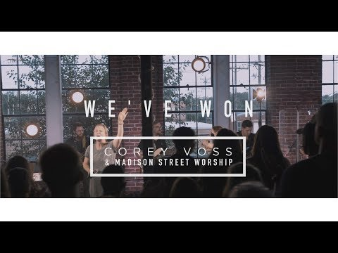 Corey Voss & Madison Street Worship - We've Won (Official Live Video)