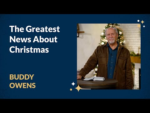 The Greatest News About Christmas with Buddy Owens