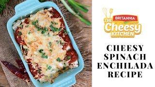 Spinach & Cheese Enchiladas Recipe - Cheesy Kitchen Recipes By Archana's Kitchen