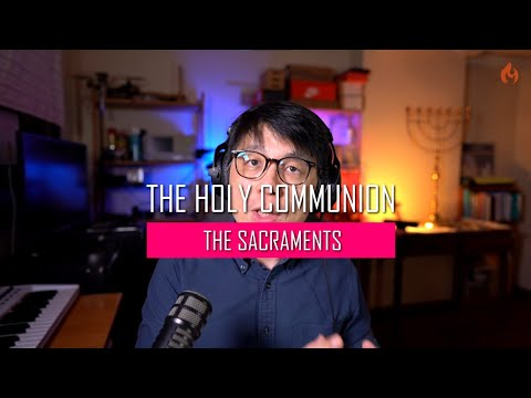 THE HOLY COMMUNION  The Sacraments