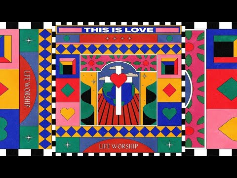 This Is Love (Lyric Video) - LIFE Worship