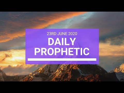 Daily Prophetic 23 June 2020 7 of 7