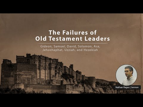 The Failures of Old Testament Leaders - Nathan Rages