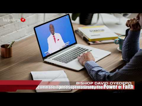 Bishop Oyedepo  Commanding The Supernatural By The Power Of Faith
