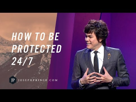 How To Be Protected 24/7  Joseph Prince