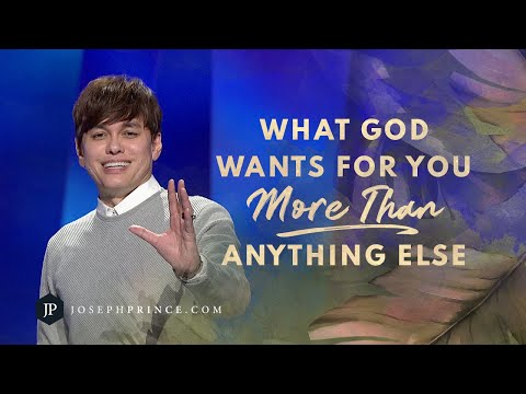 What God Wants For You More Than Anything Else  Joseph Prince