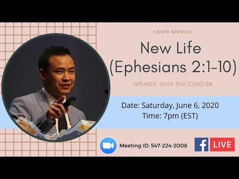 SAYA THA CUNG BIK  NEW LIFE (Ephesians 2:1-10)