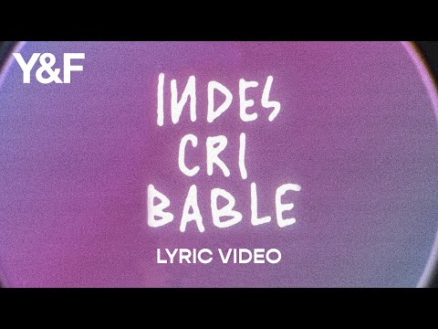 Indescribable (Lyric Video) - Hillsong Young & Free