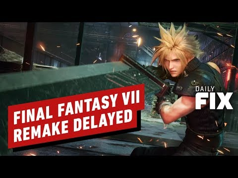 Final Fantasy 7 Remake Delayed to April 2020 - IGN Daily Fix - UCKy1dAqELo0zrOtPkf0eTMw