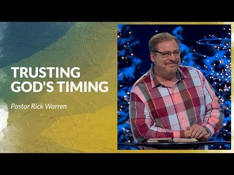 Learn How To Trust God's Timing with Rick Warren