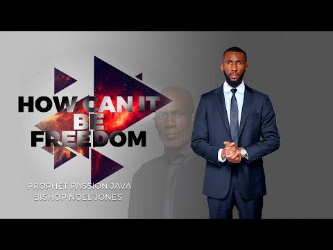 How Can It Be Freedom?  Prophet Passion Java & Bishop Noel Jones