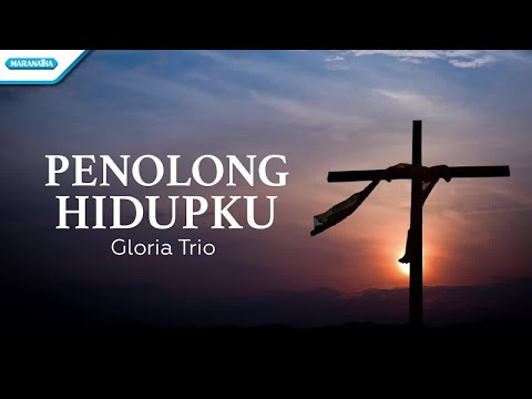 Penolong Hidupku - Gloria Trio (with lyric)