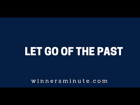 Let Go of the Past  The Winner's Minute With Mac Hammond