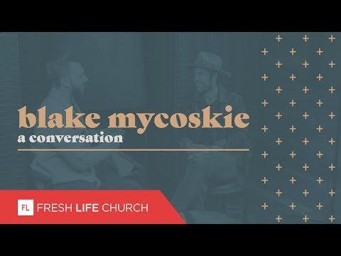 Blake Mycoskie  A Conversation