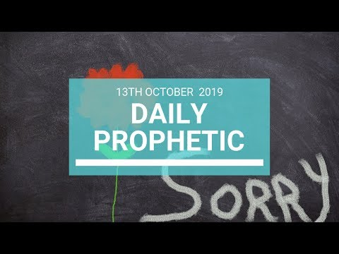 Daily Prophetic 13 October Word 7