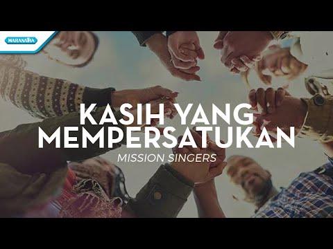Kasih Yang Mempersatukan (Hari Ini Kurasa Bahagia) - Mission Singers (with lyric)