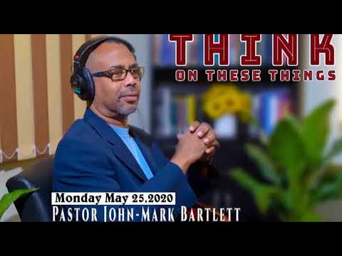 Think on These Things - May 25, 2020