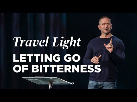 Letting Go of Bitterness - Travel Light, Part 3 with Pastor Chris Beall