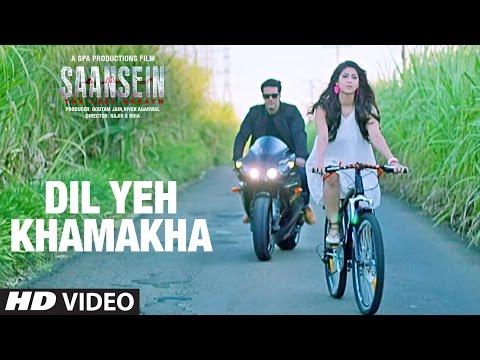 Dil Ye Khamakha Lyrics - Saansein | Dev Negi