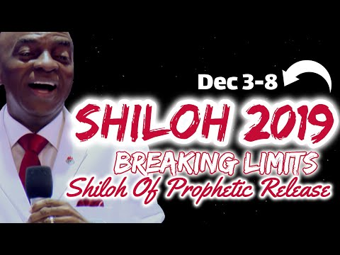 Bishop Oyedepo Shiloh 2019 Breaking Limits Will Be A Shiloh Of Prophetic Release