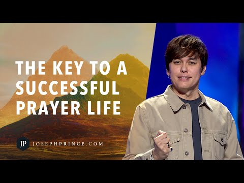 The Key To A Successful Prayer Life  Joseph Prince