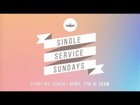 Single Service Sundays at King's Way Church