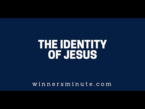 The Identity of Jesus  The Winner's Minute With Mac Hammond