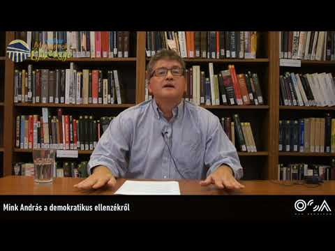 Where did the democratic opposition disappear? A lecture by András Mink [in Hungarian]