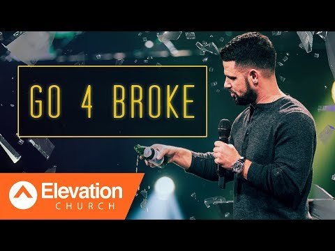 Go 4 Broke  Gamechanger  Pastor Steven Furtick