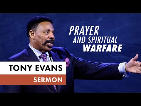 Prayer & Spiritual Warfare - Tony Evans Sermon