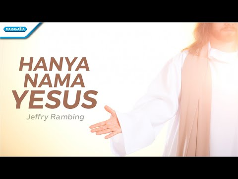 Jeffry Rambing - Hanya Nama Yesus - (with lyric)