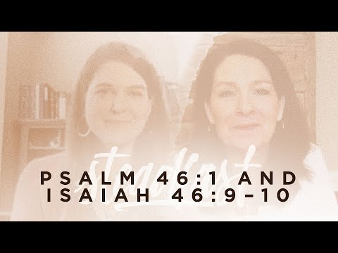 Courtney Doctor and Melissa Kruger  Psalm 46:1; Isaiah 46:910