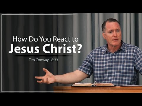 How Do You React to Jesus Christ? - Tim Conway