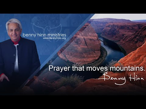 Prayer that moves mountains - a special word from Benny Hinn