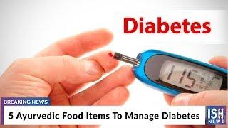 5 Ayurvedic Food Items To Manage Diabetes