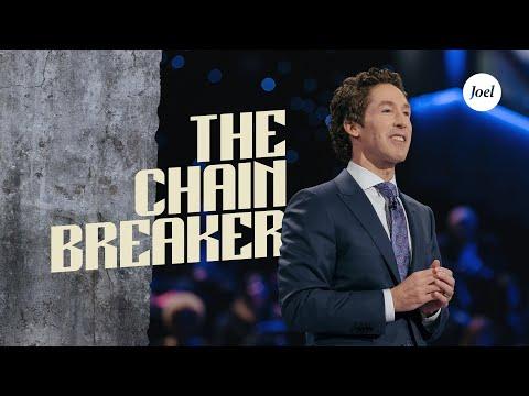 The Chain Breaker  Joel Osteen