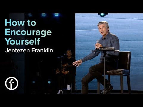 How To Encourage Yourself   Pastor Jentezen Franklin