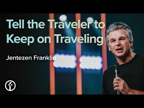 Tell the Traveler to Keep on Traveling   Pastor Jentezen Franklin