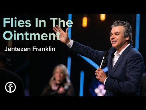 Flies in the Ointment  Pastor Jentezen Franklin