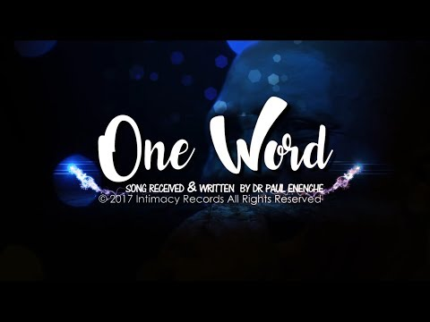 ONE WORD - Dr Paul Enenche