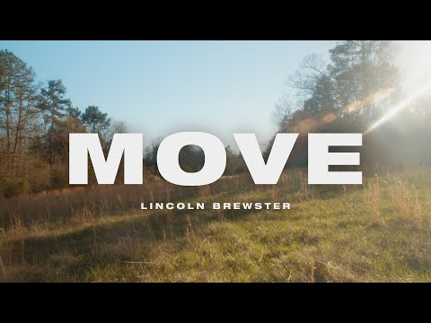 Move - Lincoln Brewster (Official Music Video)