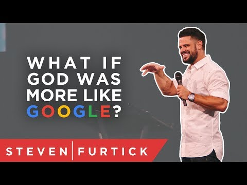 What if God was more like Google?  Pastor Steven Furtick